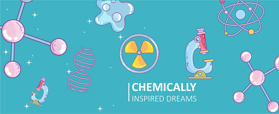 chemically inspired dreams